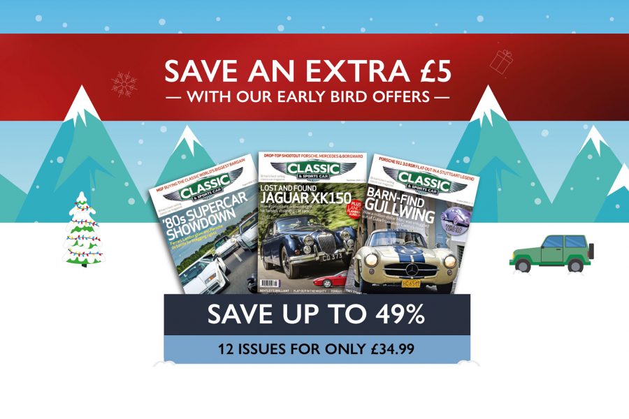 Classic & Sports Car – Don't miss our great early-bird Christmas subscription offers